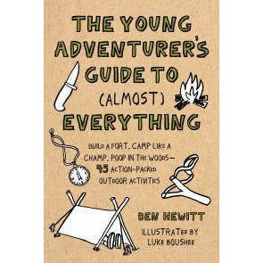 The Young Adventurer's Guide to (Almost) Everything